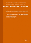 Macedonia & Its Questions: Origins, Margins, Ruptures & Continuity Cover Image