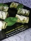 Cookbook Italiano Contenente 63 Ricette Di Antipasti Per Vegani: Scopri Come Preparare Antipasti Sani e Gustosi Salvando Gli Animali e L'ambiente - Ve Cover Image