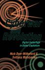 Cyberwar and Revolution: Digital Subterfuge in Global Capitalism Cover Image