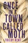 Once, in a Town Called Moth Cover Image