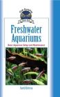 Freshwater Aquariums: Basic Aquarium Setup and Maintenance (Fish Keeping Made Easy) Cover Image