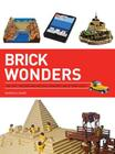 Brick Wonders: Ancient, Modern, and Natural Wonders Made from Lego Cover Image