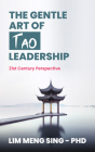 The Gentle Art of Tao Leadership: A 21st Century Perspective Cover Image