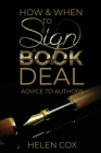 How and When to Sign a Book Deal: Advice to Authors Book 1 Cover Image