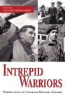 Intrepid Warriors: Perspectives on Canadian Military Leaders Cover Image