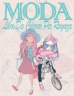 MODA Libro Da Colorar Per Ragazze: fashion da colorare per adolescent, fashion da colorare per adolescent, Quaderno creativo per ragazze, regalo di co Cover Image