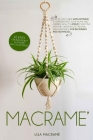 Macramè: Step by step guide with patterns to differentiate your home and garden. 40 easy Original Project illustrated with colo Cover Image