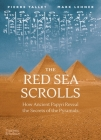 The Red Sea Scrolls: How Ancient Papyri Reveal the Secrets of the Pyramids Cover Image