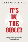 It's in the Bible!: A Practical Historical and Sociopolitical Perspective of Scripture Cover Image