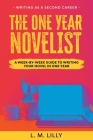 The One-Year Novelist: A Week-By-Week Guide To Writing Your Novel In One Year Cover Image
