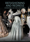 Refashioning and Redress: Conserving and Displaying Dress Cover Image