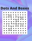 Dots And Boxes: 100 Pages of Gaming Fun! Cover Image