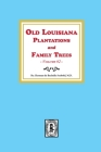 Old Louisiana Plantations and Family Trees, Volume #2 Cover Image