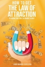 How To Get The Law Of Attraction To Work For You 24 Hours A Day! Cover Image