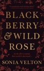 Blackberry and Wild Rose Cover Image