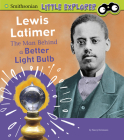 Lewis Latimer: The Man Behind a Better Light Bulb Cover Image