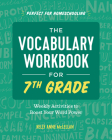 The Vocabulary Workbook for 7th Grade: Weekly Activities to Boost Your Word Power Cover Image