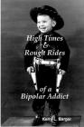 High Times & Rough Rides of a Bipolar Addict Cover Image