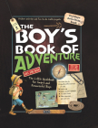 The Boy's Book of Adventure: The Little Guidebook for Smart and Resourceful Boys Cover Image