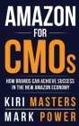 Amazon For CMOs: How Brands Can Achieve Success in the New Amazon Economy Cover Image