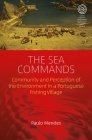 The Sea Commands: Community and Perception of the Environment in a Portuguese Fishing Village (Easa #40) Cover Image