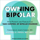 Owning Bipolar Lib/E: How Patients and Families Can Take Control of Bipolar Disorder Cover Image
