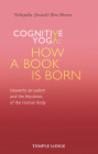 Cognitive Yoga - How a Book Is Born: Heavenly Jerusalem and the Mysteries of the Human Body Cover Image