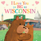 I Love You as Big as Wisconsin Cover Image