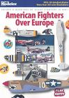 American Fighters Over Europe: Colors & Markings of USAAF Fighters in WWII (FineScale Modeler Books) Cover Image