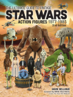 The Ultimate Guide to Vintage Star Wars Action Figures 1977-1985 Cover Image