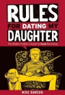 Rules for Dating My Daughter: Cartoon Dispatches from the Front-Lines of Modern Fatherhood Cover Image