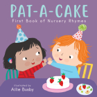 Pat-A-Cake! - First Book of Nursery Rhymes (Nursery Time #3) Cover Image
