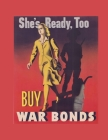 She's Ready, Too Buy War Bonds: FY 2022 Daily 15-Month Planner For American Patroits Cover Image