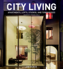 City Living: Apartments, Lofts, Studios, and Townhouses Cover Image