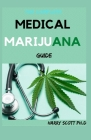 The Complete MEDICAL MARIJUANA Guide: Ways Of Medicating, and Cooking with Cannabis Cover Image