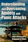 Understanding and Overcoming Anxiety and Panic Attacks. a Guide for You and Your Caregiver. How to Stop Anxiety, Stress, Panic A Cover Image