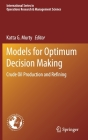 Models for Optimum Decision Making: Crude Oil Production and Refining Cover Image