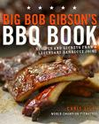 Big Bob Gibson's BBQ Book: Recipes and Secrets from a Legendary Barbecue Joint Cover Image