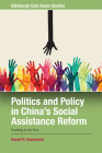 Politics and Policy in China's Social Assistance Reform: Providing for the Poor? (Edinburgh East Asian Studies) Cover Image