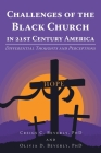 Challenges of the Black Church in 21st Century America: Differential Thoughts and Perceptions Cover Image
