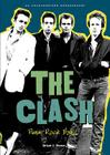 The Clash: Punk Rock Band (Rebels of Rock) Cover Image