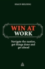 Win at Work: Navigate the Nasties, Get Things Done and Get Ahead Cover Image