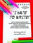 I Hate to Write! Tips for Helping Students with Autism Spectrum and Related Disorders Increase Achievement, Meet Academic Standards, and Become Happy, Cover Image
