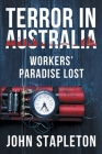 Terror in Australia: Workers' Paradise Lost Cover Image