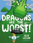 Dragons Are the Worst! Cover Image