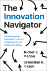 The Innovation Navigator: Transforming Your Organization in the Era of Digital Design and Collaborative Culture (Rotman-Utp Publishing - Business and Sustainability) Cover Image
