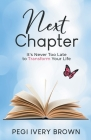 Next Chapter: It's Never Too Late to Transform Your Life Cover Image
