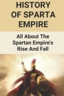 History Of Sparta Empire: All About The Spartan Empire's Rise And Fall: Ancient Sparta Location Cover Image