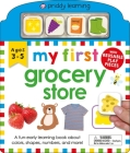 My First Play and Learn: Grocery Store: A Fun Early Learning Book about colors, shapes, numbers, and more Cover Image