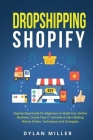 Dropshipping Shopify: Step-by-Step Guide for Beginners to Build Your Online Business, Create Your E-Commerce Start Making Money Online, Tech Cover Image